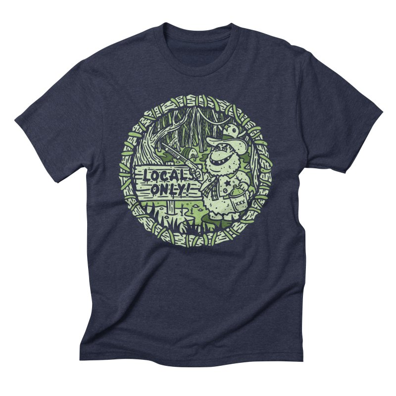 Locals Only in Men's Triblend T-shirt Navy by MattAlbert84's Apparel Shop