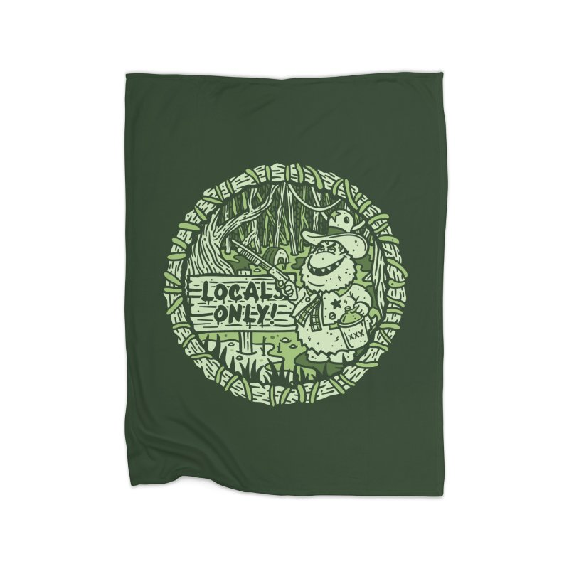 Locals Only Home Blanket by MattAlbert84's Apparel Shop