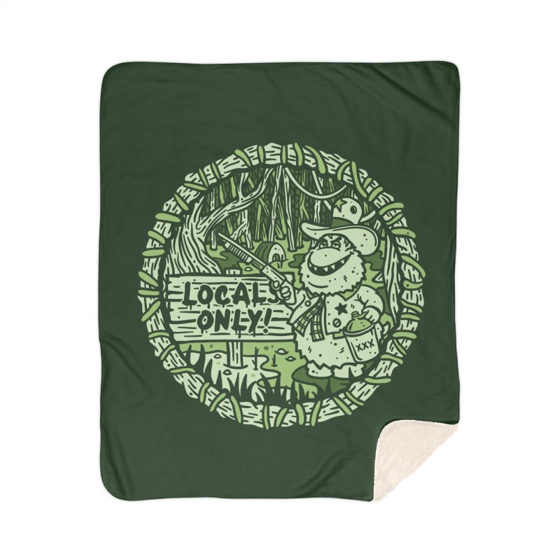 Locals Only Home Sherpa Blanket Blanket by MattAlbert84's Apparel Shop