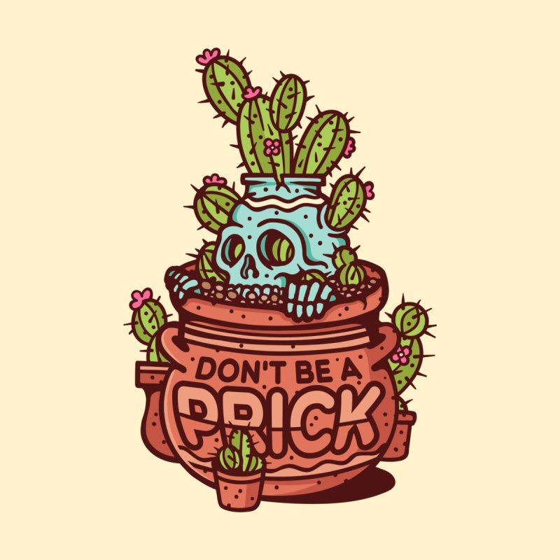 Don't Be a Prick Women's Longsleeve T-Shirt by MattAlbert84's Apparel Shop