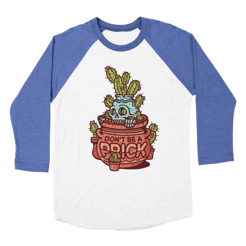 Don't Be a Prick Men's Baseball Triblend Longsleeve T-Shirt by MattAlbert84's Apparel Shop