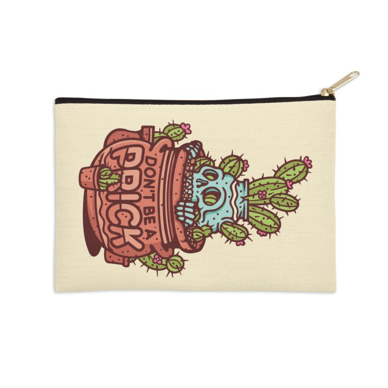 Don't Be a Prick Accessories Zip Pouch by MattAlbert84's Apparel Shop