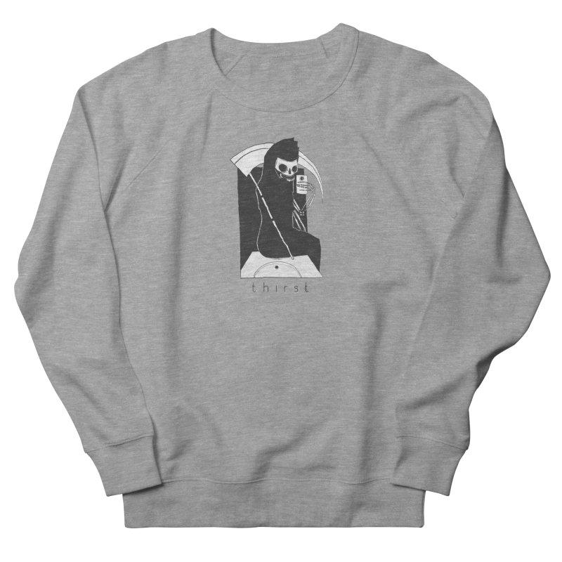 thirst Women's Sweatshirt by matthewkocanda's Artist Shop
