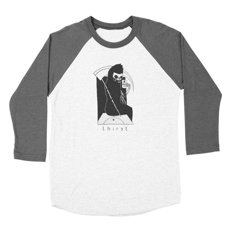 thirst Women's Baseball Triblend T-Shirt by matthewkocanda's Artist Shop