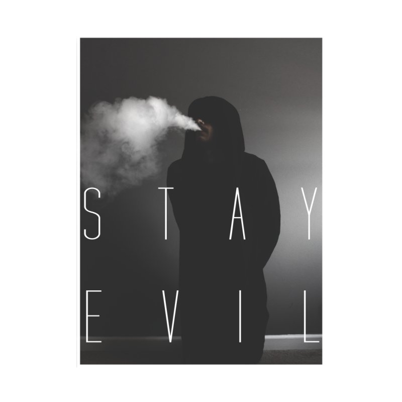 stay evil by matthewkocanda's Artist Shop