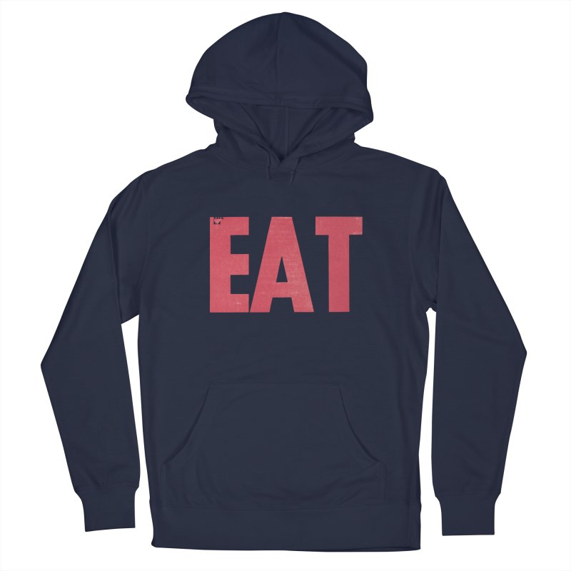 EAT Women's French Terry Pullover Hoody by mattiemac's Artist Shop
