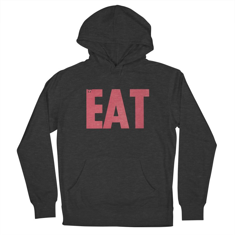 EAT Men's French Terry Pullover Hoody by Matt MacFarland