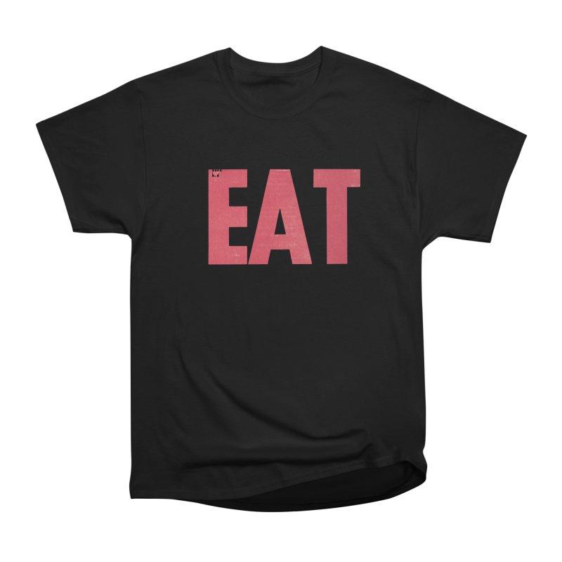 EAT Men's Heavyweight T-Shirt by mattiemac's Artist Shop