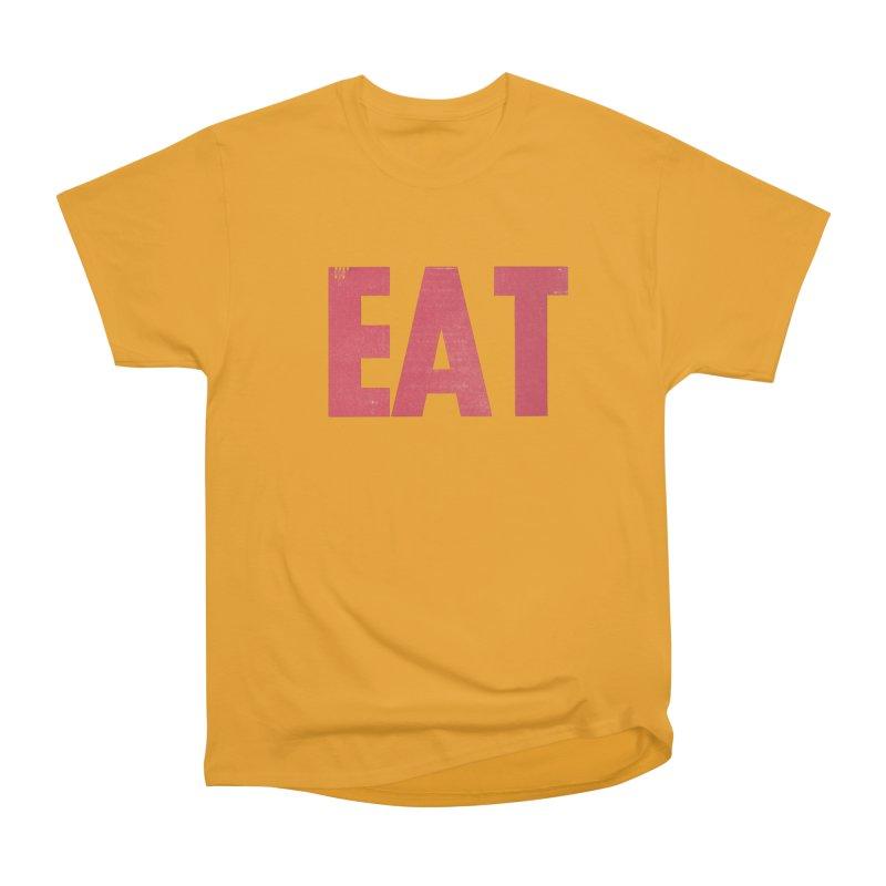 EAT Women's Heavyweight Unisex T-Shirt by mattiemac's Artist Shop