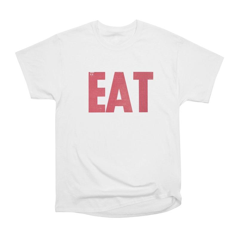 EAT Women's Heavyweight Unisex T-Shirt by Matt MacFarland