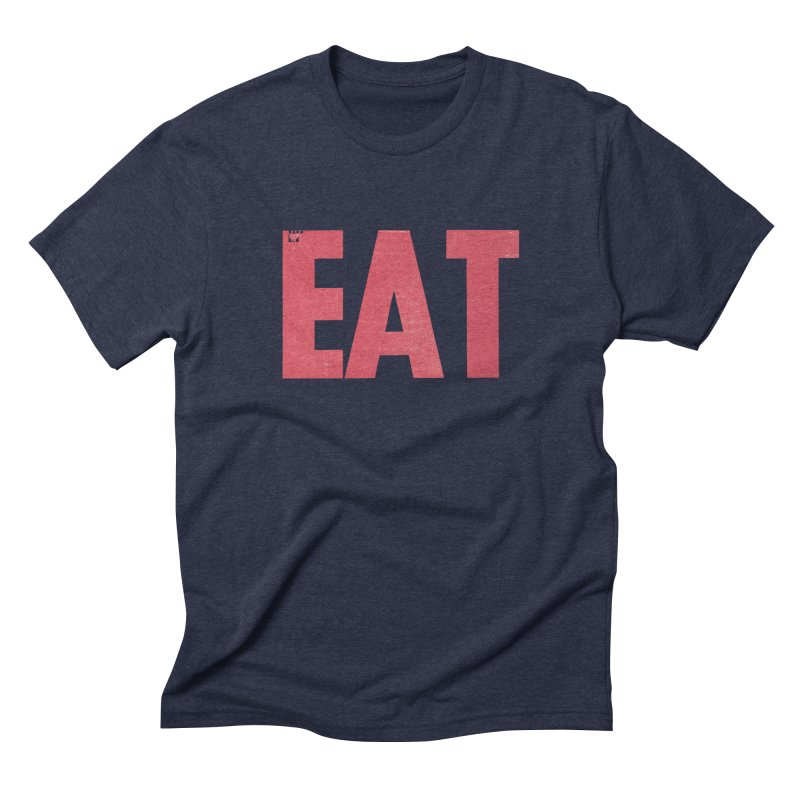 EAT Men's Triblend T-Shirt by Matt MacFarland