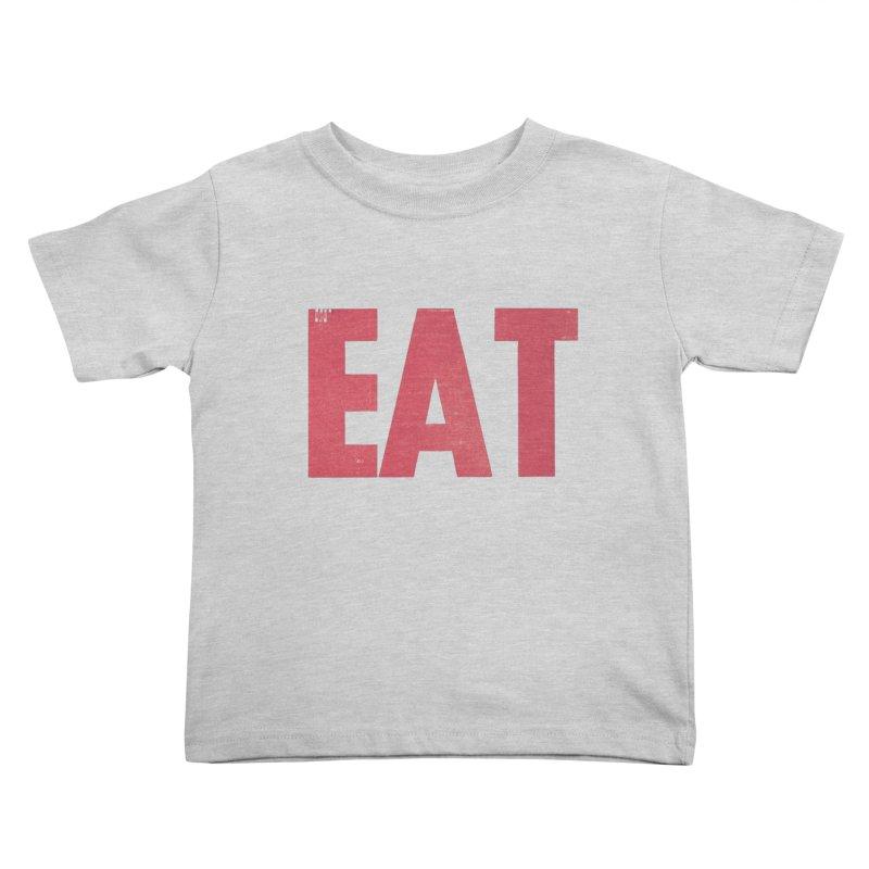 EAT Kids Toddler T-Shirt by mattiemac's Artist Shop