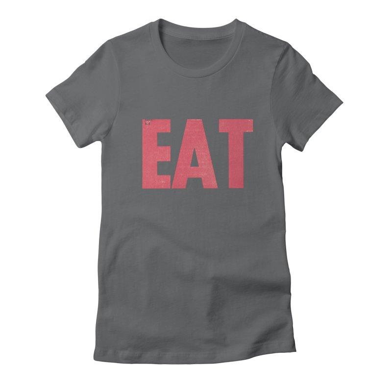 EAT Women's Fitted T-Shirt by Matt MacFarland
