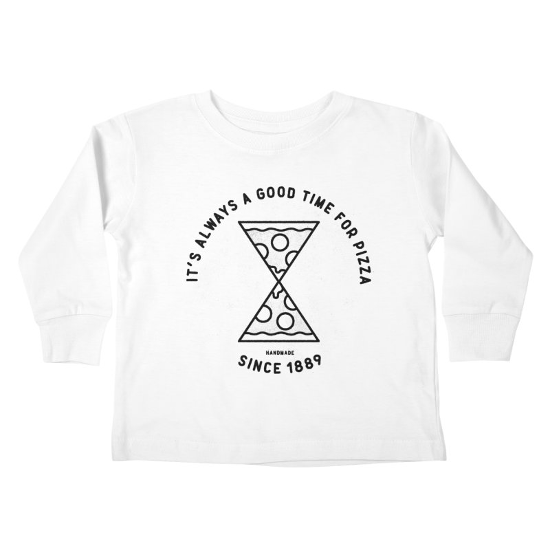 It's Always a Good Time For Pizza Kids Toddler Longsleeve T-Shirt by Mauro Gatti House of Fun