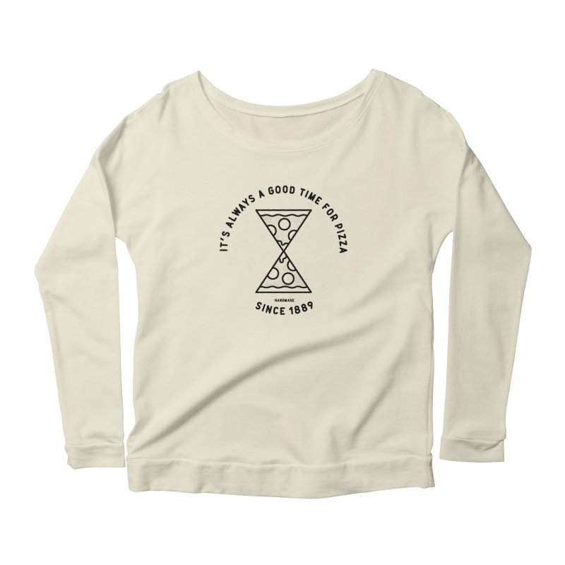 It's Always a Good Time For Pizza Women's Longsleeve Scoopneck  by Mauro Gatti House of Fun