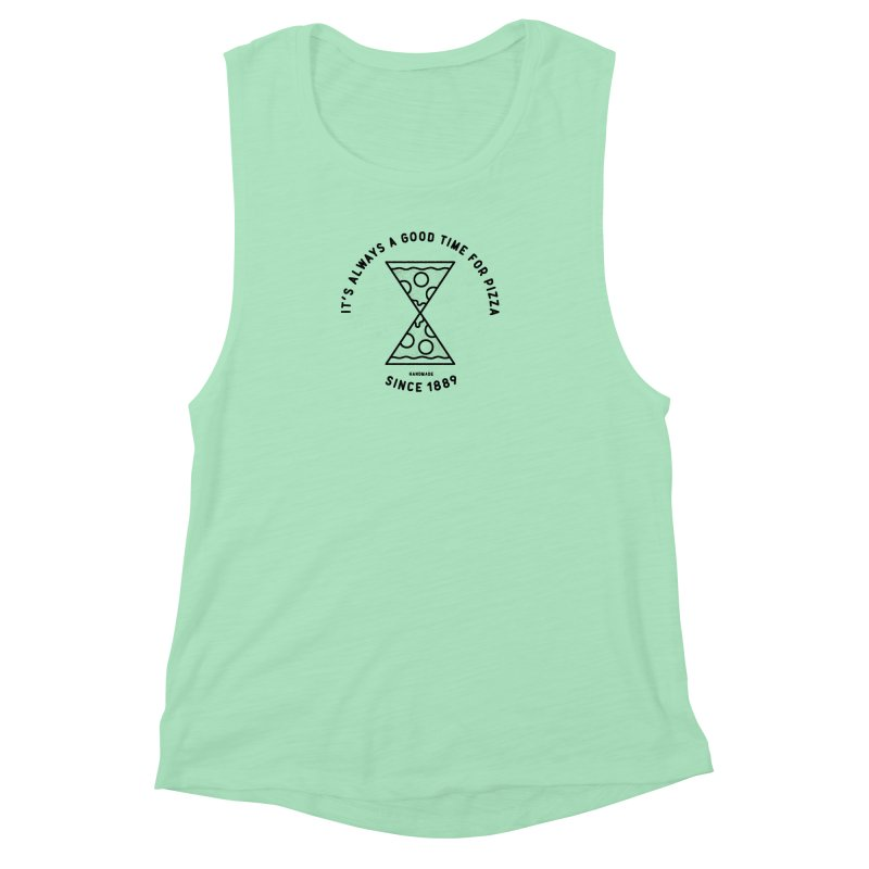 It's Always a Good Time For Pizza Women's Muscle Tank by Mauro Gatti House of Fun