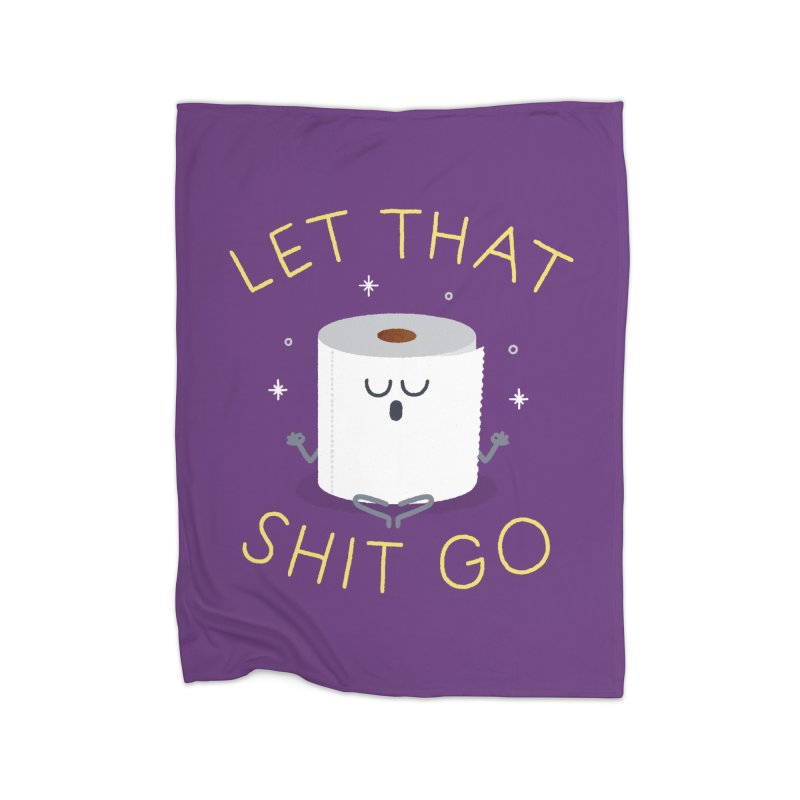 Let That Shit Go Home Blanket by Mauro Gatti House of Fun