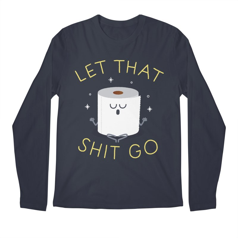 Let That Shit Go Men's Longsleeve T-Shirt by Mauro Gatti House of Fun