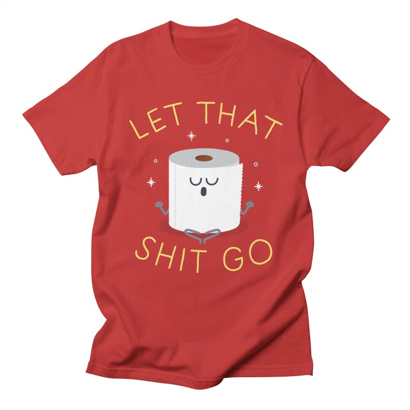 Let That Shit Go Men's Regular T-Shirt by Mauro Gatti House of Fun