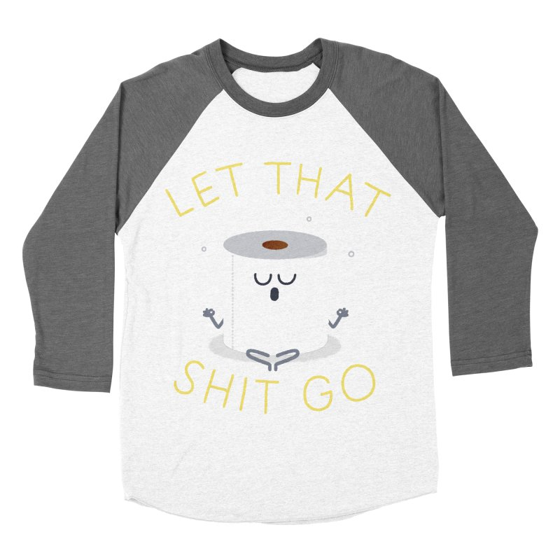 Let That Shit Go Men's Baseball Triblend Longsleeve T-Shirt by Mauro Gatti House of Fun