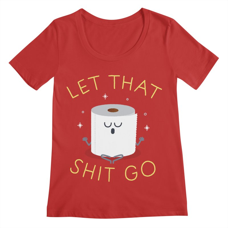 Let That Shit Go Women's Scoop Neck by Mauro Gatti House of Fun