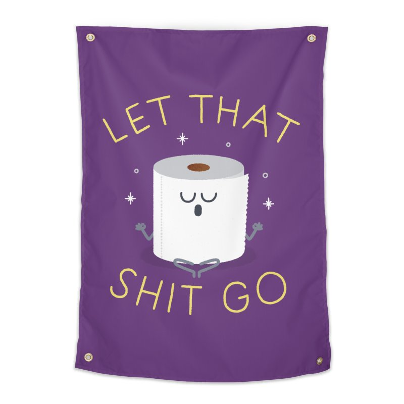 Let That Shit Go Home Tapestry by Mauro Gatti House of Fun