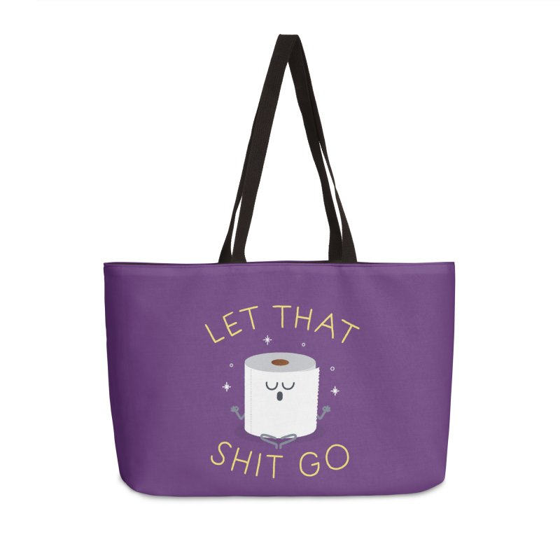 Let That Shit Go Accessories Weekender Bag Bag by Mauro Gatti House of Fun