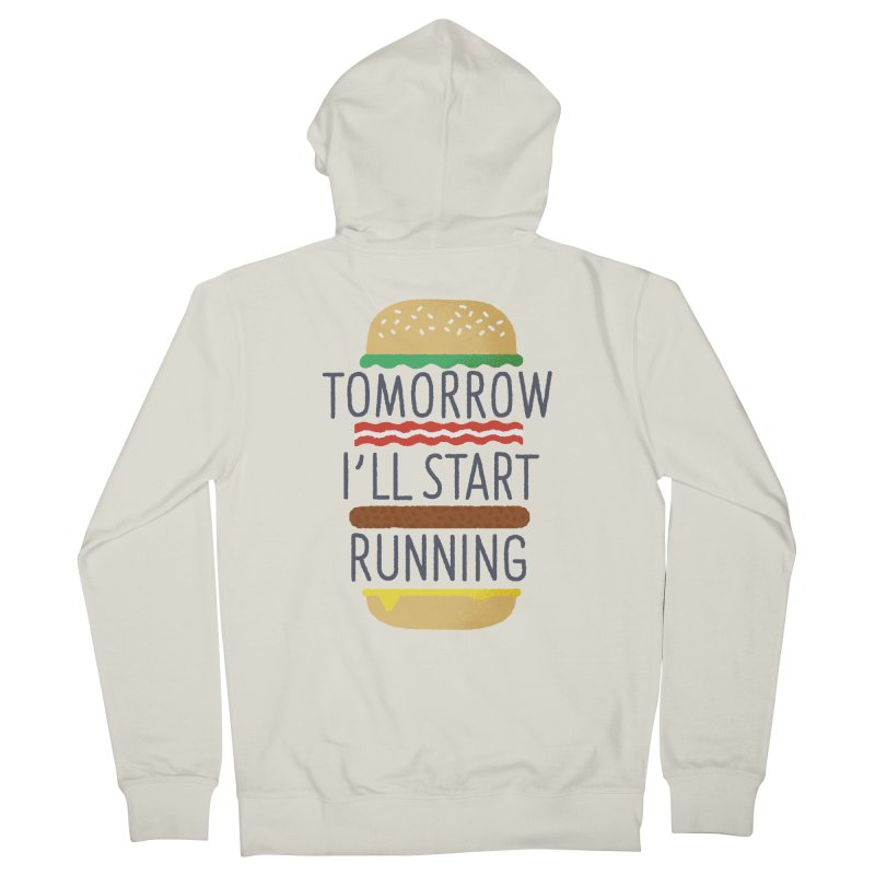 Tomorrow I'll start running Women's French Terry Zip-Up Hoody by Mauro Gatti House of Fun