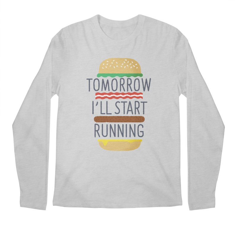 Tomorrow I'll start running Men's Longsleeve T-Shirt by Mauro Gatti House of Fun