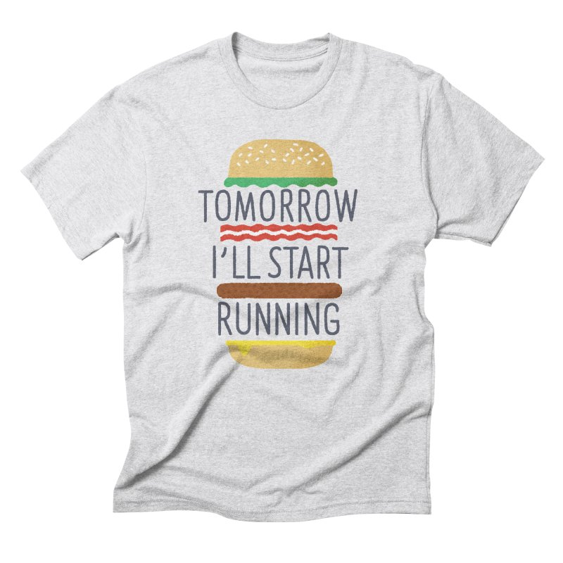Tomorrow I'll start running Men's Triblend T-Shirt by Mauro Gatti House of Fun