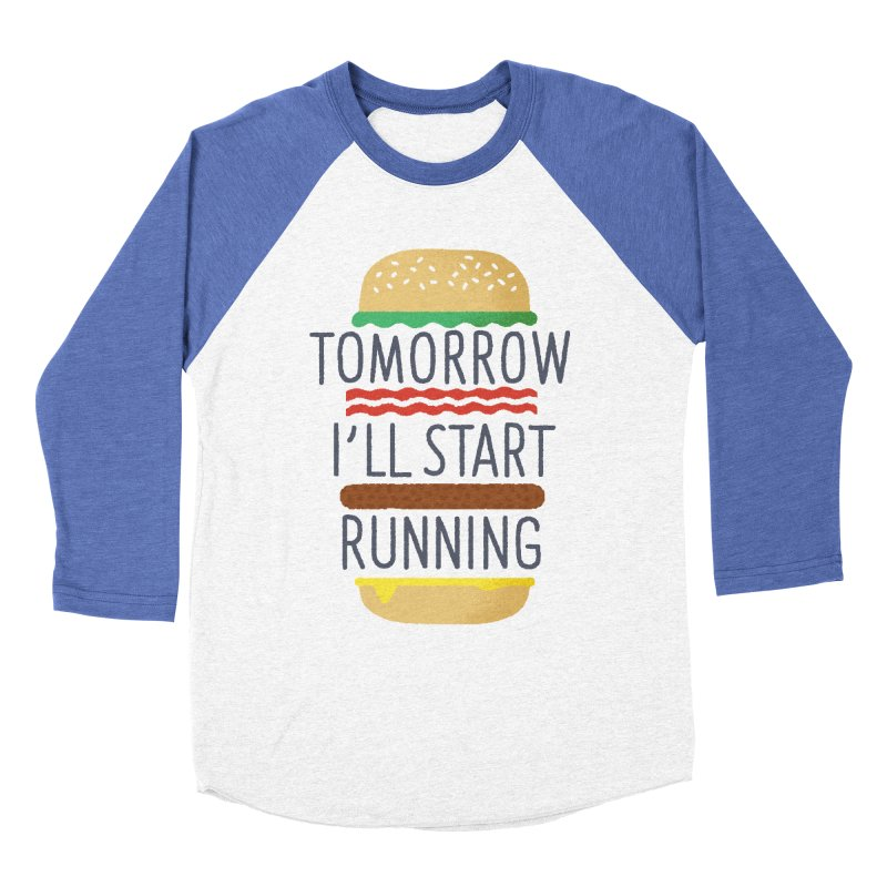 Tomorrow I'll start running Women's Baseball Triblend Longsleeve T-Shirt by Mauro Gatti House of Fun