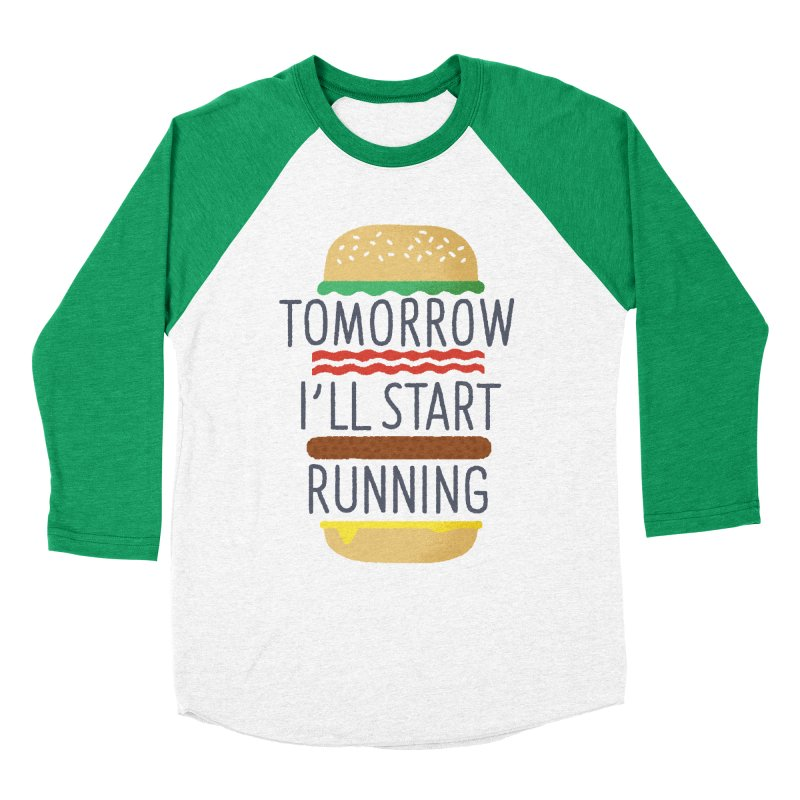 Tomorrow I'll start running in Women's Baseball Triblend T-Shirt Tri-Kelly Sleeves by Mauro Gatti House of Fun