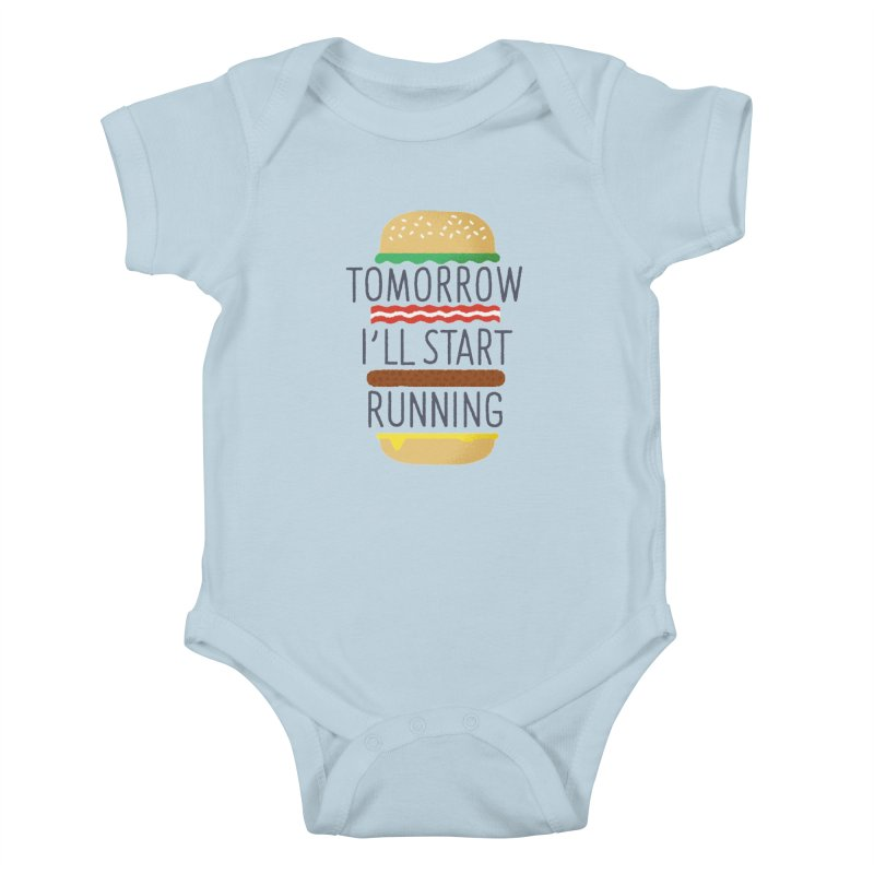 Tomorrow I'll start running Kids Baby Bodysuit by Mauro Gatti House of Fun