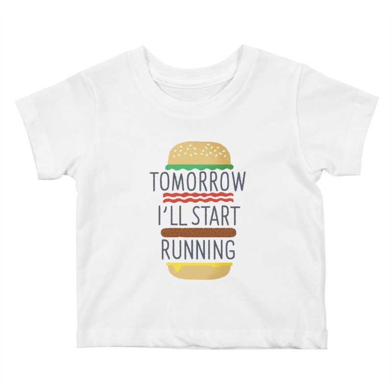 Tomorrow I'll start running Kids Baby T-Shirt by Mauro Gatti House of Fun