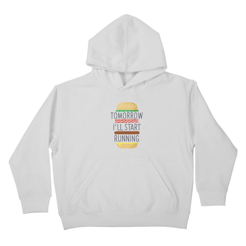 Tomorrow I'll start running Kids Pullover Hoody by Mauro Gatti House of Fun