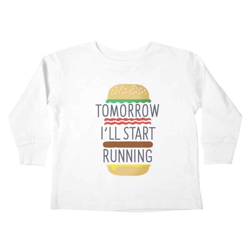 Tomorrow I'll start running Kids Toddler Longsleeve T-Shirt by Mauro Gatti House of Fun