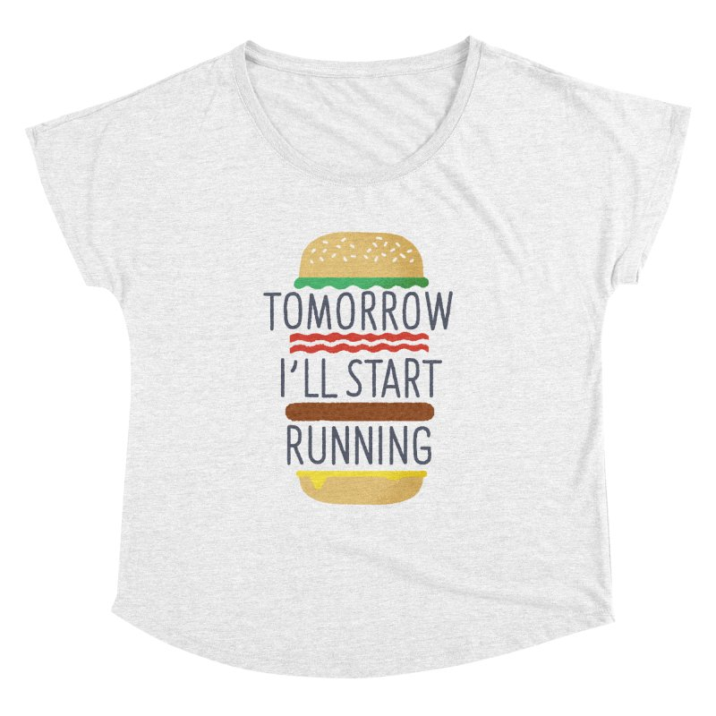 Tomorrow I'll start running Women's Dolman by Mauro Gatti House of Fun