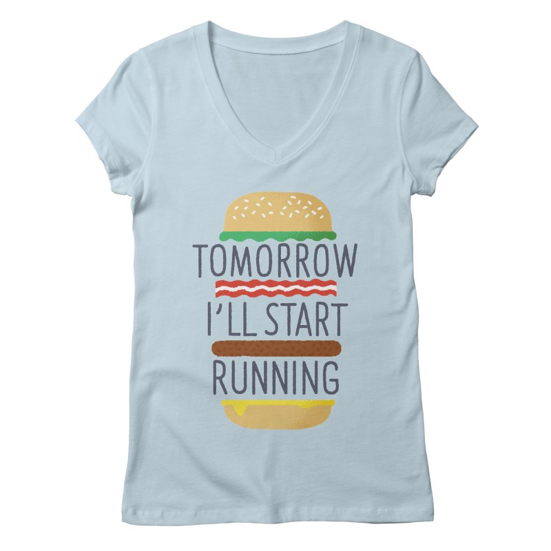 Tomorrow I'll start running Women's  by Mauro Gatti House of Fun
