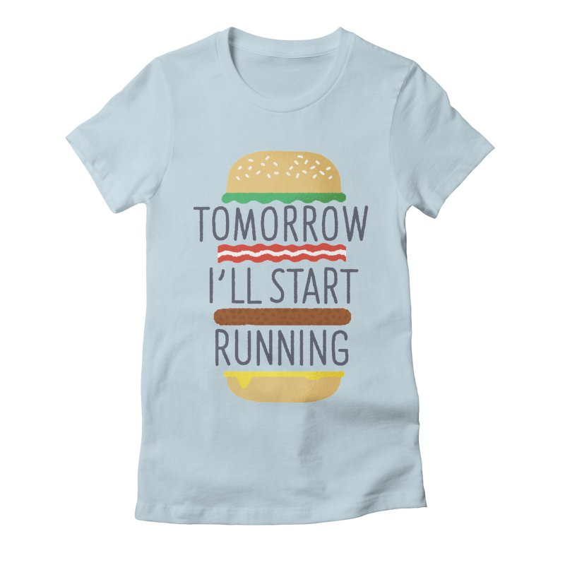 Tomorrow I'll start running Women's Fitted T-Shirt by Mauro Gatti House of Fun