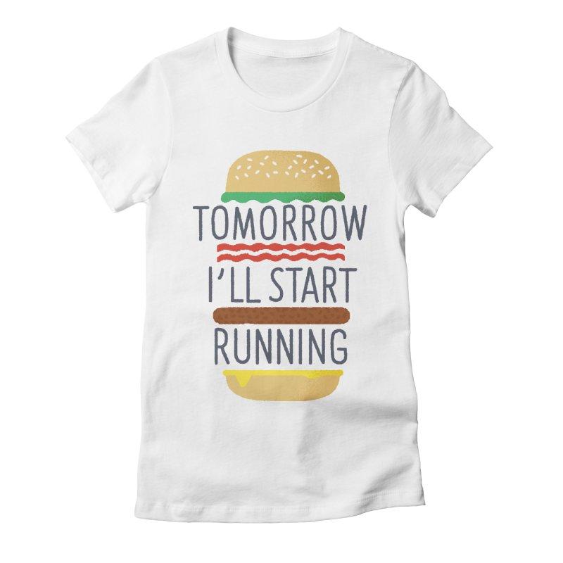 Tomorrow I'll start running Women's Fitted T-Shirt by Mauro Gatti House of Fun
