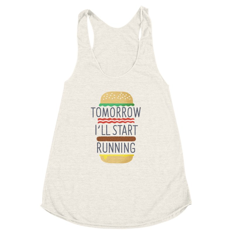 Tomorrow I'll start running Women's Racerback Triblend Tank by Mauro Gatti House of Fun