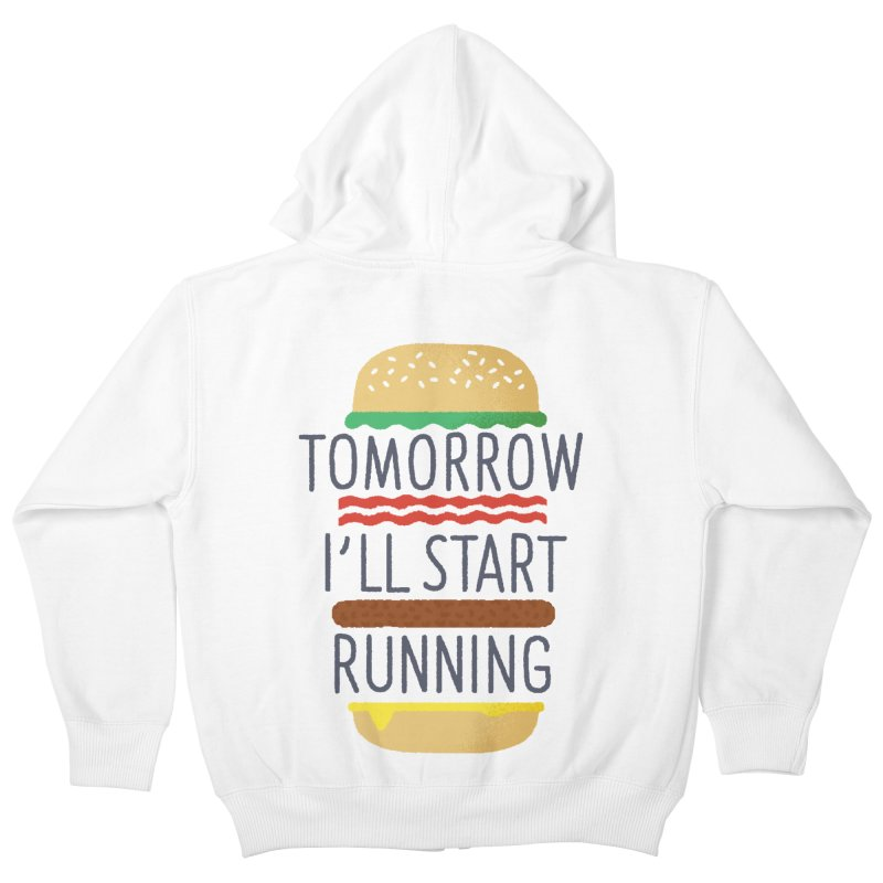 Tomorrow I'll start running Kids Zip-Up Hoody by Mauro Gatti House of Fun