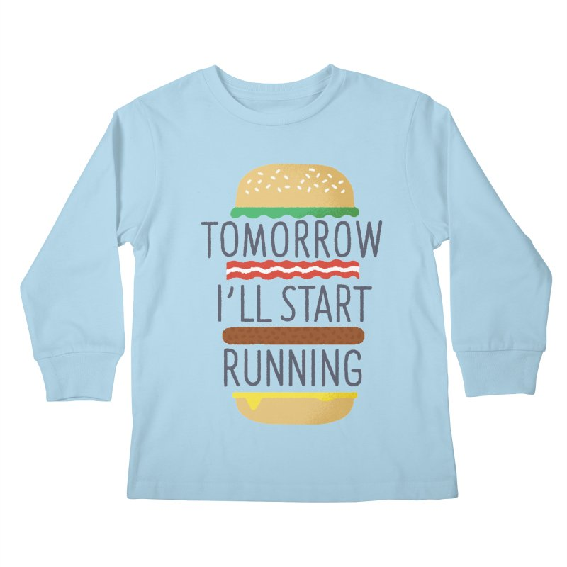 Tomorrow I'll start running Kids Longsleeve T-Shirt by Mauro Gatti House of Fun