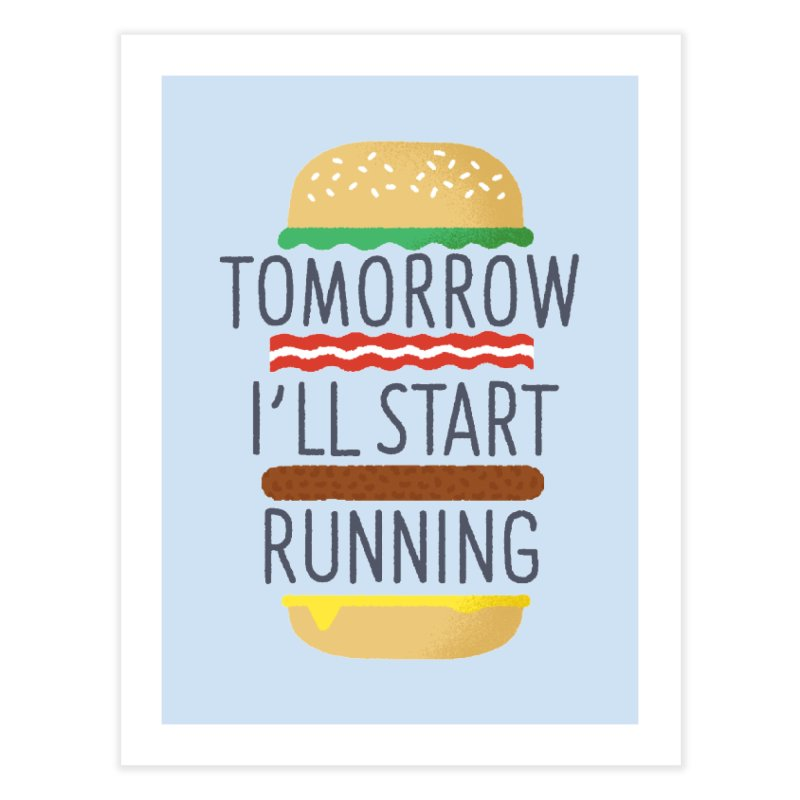 Tomorrow I'll start running Home Fine Art Print by Mauro Gatti House of Fun
