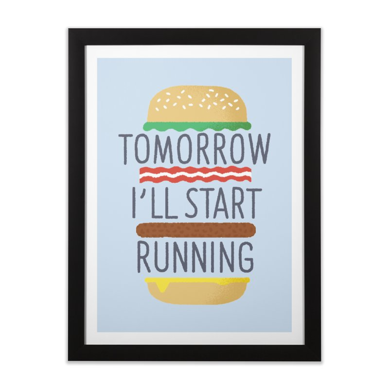 Tomorrow I'll start running Home Framed Fine Art Print by Mauro Gatti House of Fun