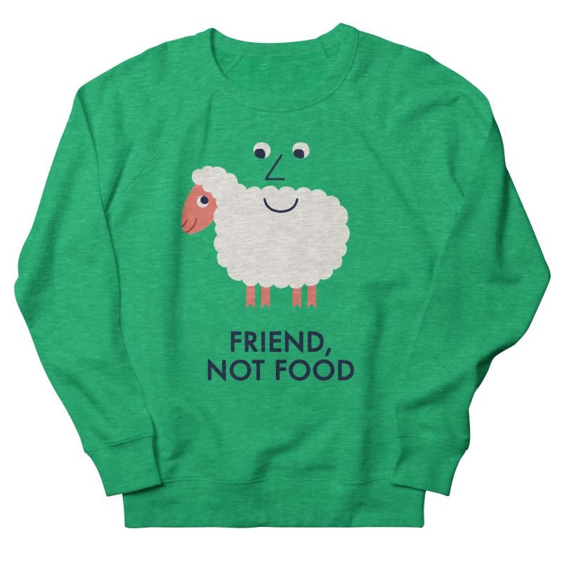 Friend, Not Food Women's French Terry Sweatshirt by Mauro Gatti House of Fun