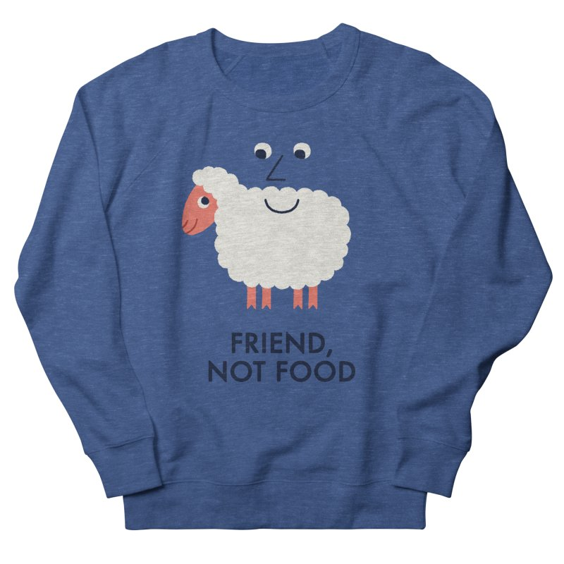 Friend, Not Food Women's Sweatshirt by Mauro Gatti House of Fun