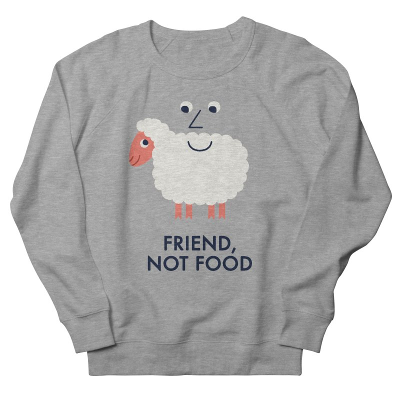Friend, Not Food Men's French Terry Sweatshirt by Mauro Gatti House of Fun