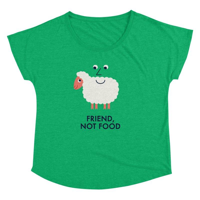 Friend, Not Food Women's Dolman Scoop Neck by Mauro Gatti House of Fun