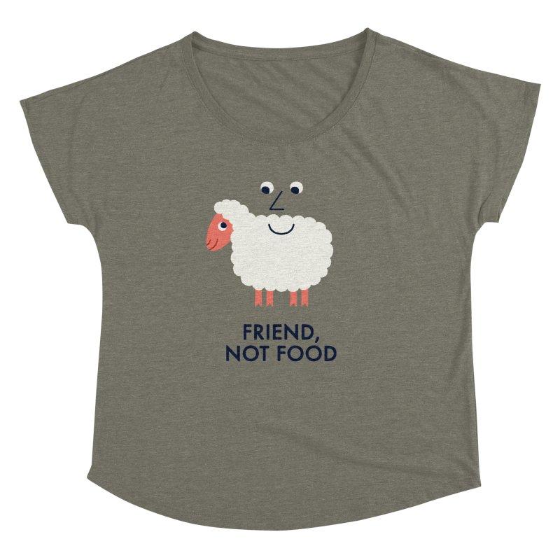Friend, Not Food Women's Dolman by Mauro Gatti House of Fun